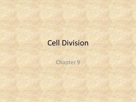 Cell Division Chapter 9. Cell Division Cell division is the process in which a cell becomes two new cells. Cell division allows organisms to grow and.