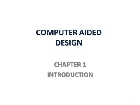 COMPUTER AIDED DESIGN CHAPTER 1 INTRODUCTION 1. 2 Course Information Instructor: MsC. Civil Engineer Şahin Çağlar TUNA