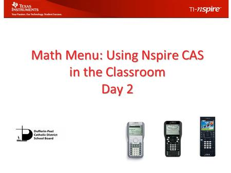 Math Menu: Using Nspire CAS in the Classroom Day 2.