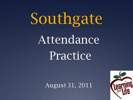 Southgate Attendance Practice August 31, 2011. New Tenure Law and Evaluation Tools: Performance evaluations must consider staff attendance!