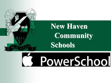 New Haven CommunitySchools. Real Time Access to Grades and Attendance Real Time Access to Daily Comments Real Time Access to Daily Lunches Register for.