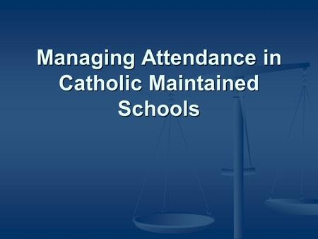 Managing Attendance in Catholic Maintained Schools.
