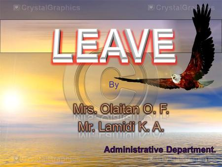 1 By. 2 Leave Leave is the authorized absence of an officer from duty for specific period. Leave Year Leave Year is the period between 1st January and.