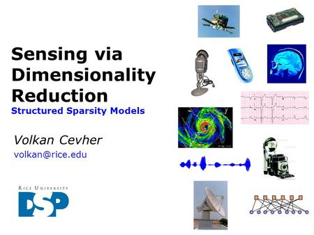 Sensing via Dimensionality Reduction Structured Sparsity Models Volkan Cevher