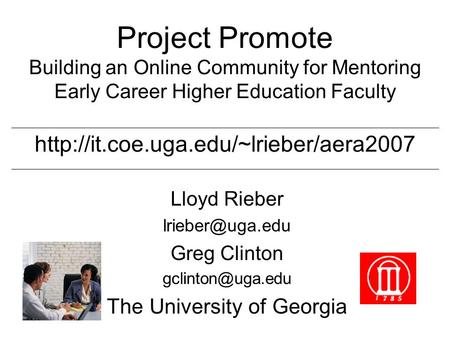 Project Promote Building an Online Community for Mentoring Early Career Higher Education Faculty  Lloyd Rieber