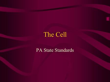 The Cell PA State Standards.
