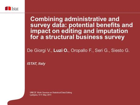 Combining administrative and survey data: potential benefits and impact on editing and imputation for a structural business survey UNECE Work Session on.
