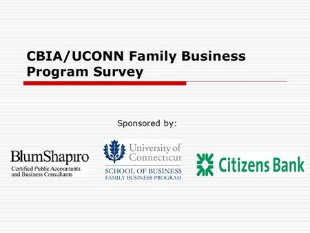 CBIA/UCONN Family Business Program Survey Sponsored by: