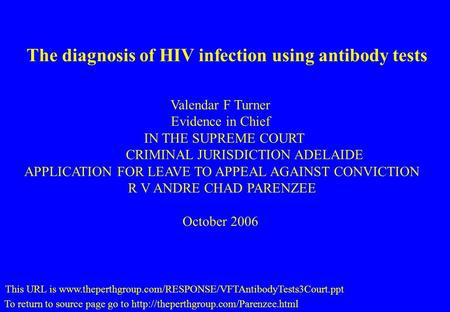 The diagnosis of HIV infection using antibody tests To return to source page go to  This URL is