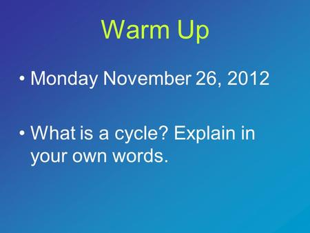 Warm Up Monday November 26, 2012