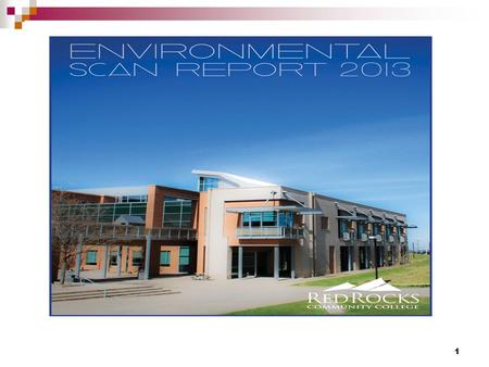1. 2 Environmental Scan Red Rocks Community College VPI Office Overview and Update August 2013.