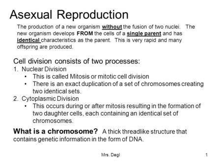Asexual Reproduction Cell division consists of two processes: