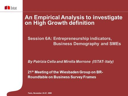By Patrizia Cella and Mirella Morrone (ISTAT- Italy) 21° Meeting of the Wiesbaden Group on BR- Roundtable on Business Survey Frames Session 6A: Entrepreneurship.