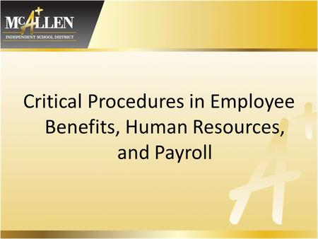 Critical Procedures in Employee Benefits, Human Resources, and Payroll.