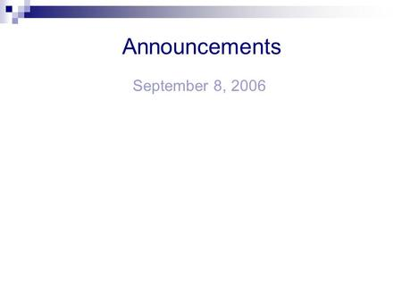 Announcements September 8, 2006. Population Biology Lecture Objectives: 1.Learn the population characteristics that determine population growth rate 2.Understand.