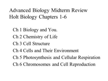 Advanced Biology Midterm Review Holt Biology Chapters 1-6