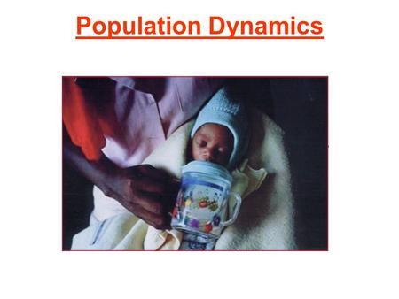 Population Dynamics. Principles of Population Ecology Objectives: 1.Define Population Ecology 2.Define growth rate and explain the factors that produce.