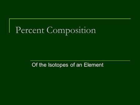 Of the Isotopes of an Element
