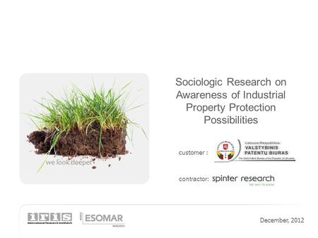 Customer : contractor : December, 2012 Sociologic Research on Awareness of Industrial Property Protection Possibilities.