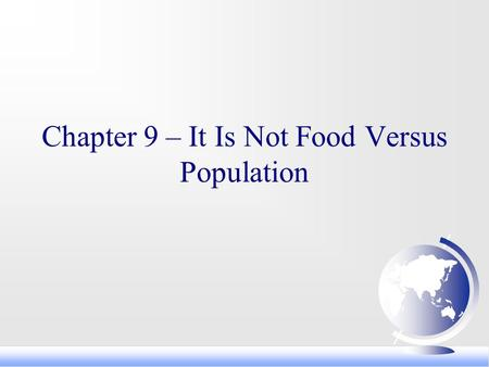 Chapter 9 – It Is Not Food Versus Population. I. Reverend Thomas Malthus on population (1803) A. Predicted that population would grow geometrically (exponentially)
