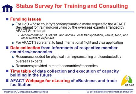 1 Status Survey for Training and Consulting Funding issues For HoD whose country/economy wants to make request to the AFACT Secretariat for training/consulting.