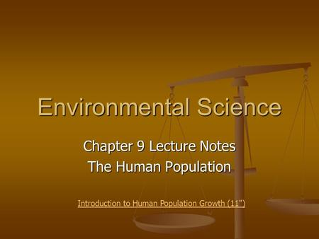Environmental Science Chapter 9 Lecture Notes The Human Population Introduction to Human Population Growth (11)