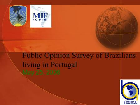 Public Opinion Survey of Brazilians living in Portugal May 25, 2006.