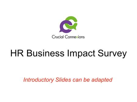HR Business Impact Survey Introductory Slides can be adapted.