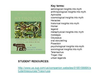 STUDENT RESOURCES:  tudentresources/?view=usa Key terms: aetiological insights into myth anthropological.