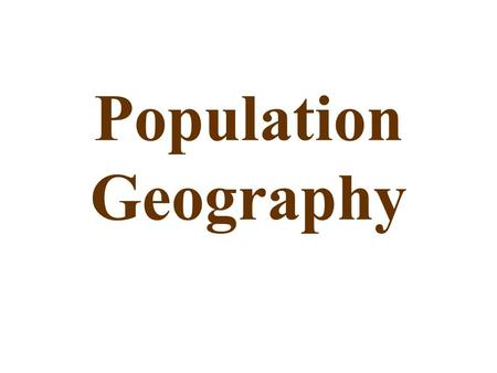 Population Geography. Population Demographics is the study of human population distribution and migration. Key Issues of Demographics are: –Food Supply.