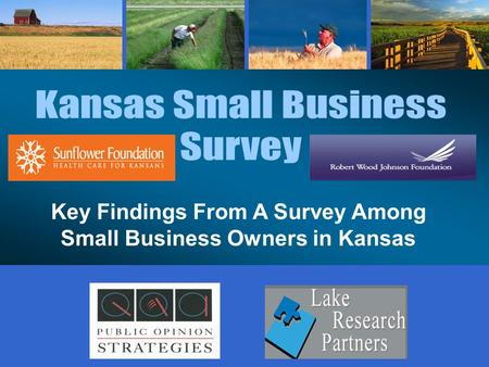 Key Findings From A Survey Among Small Business Owners in Kansas.