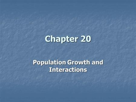 Population Growth and Interactions