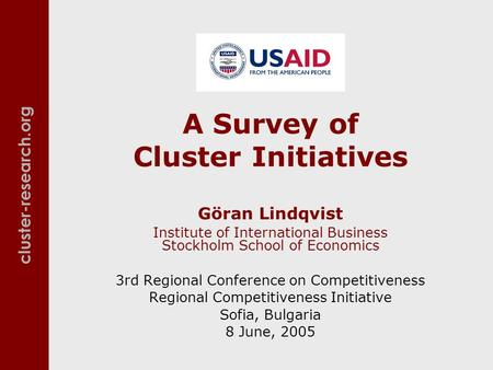 Cluster-research.org A Survey of Cluster Initiatives Göran Lindqvist Institute of International Business Stockholm School of Economics 3rd Regional Conference.