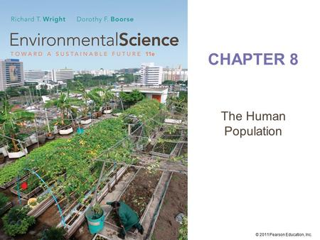 © 2011 Pearson Education, Inc. CHAPTER 8 The Human Population.