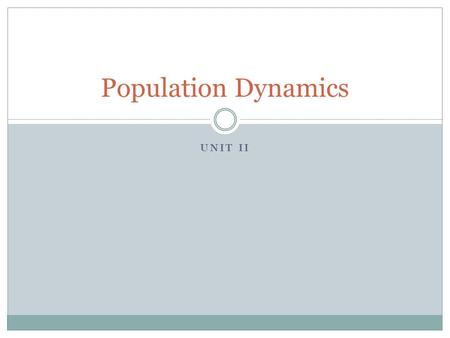 Population Dynamics Unit II.