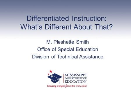 Differentiated Instruction: What's Different About That?