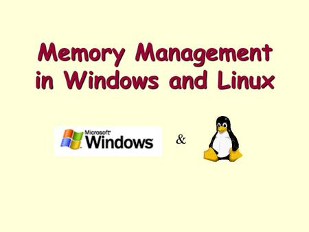Memory Management in Windows and Linux &. Windows Memory Management Virtual memory manager (VMM) –Executive component responsible for managing memory.