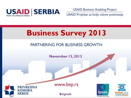 Business Survey 2013 Belgrade November 13, 2013. 2 Business Survey 2013.