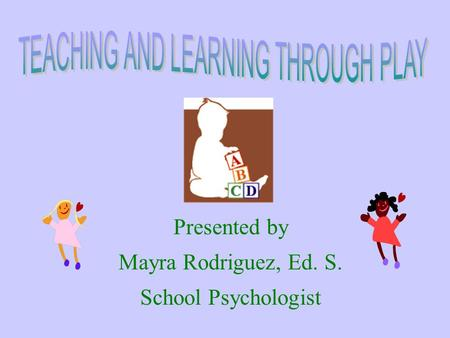 Presented by Mayra Rodriguez, Ed. S. School Psychologist.