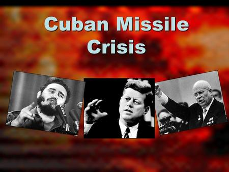 Cuban Missile Crisis Notes Chapter 17 part #2 Castro Comes to Power In 1959, Fidel Castro overthrew Cuban dictator Fulgencio Batista. Castro then established.