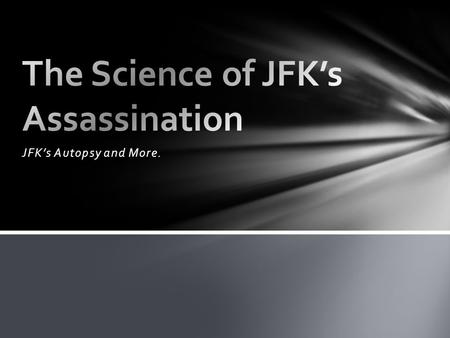 JFK's Autopsy and More.. John F. Kennedy was the President of the United States in 1960-1963. He was the youngest President ever elected at the age of.