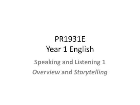 PR1931E Year 1 English Speaking and Listening 1 Overview and Storytelling.
