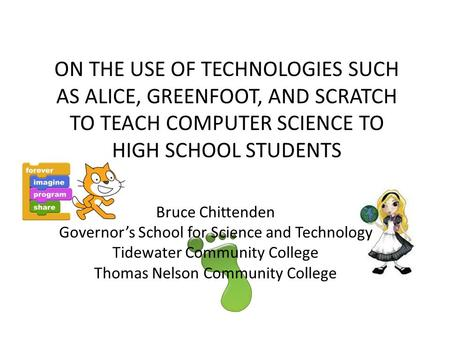 Bruce Chittenden Governor's School for Science and Technology Tidewater Community College Thomas Nelson Community College ON THE USE OF TECHNOLOGIES SUCH.