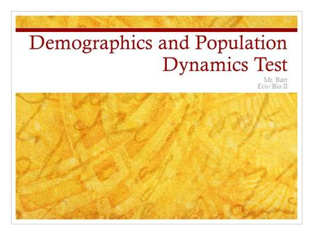 Demographics and Population Dynamics Test Mr. Barr Eco/Bio II.