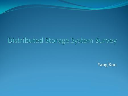 Distributed Storage System Survey
