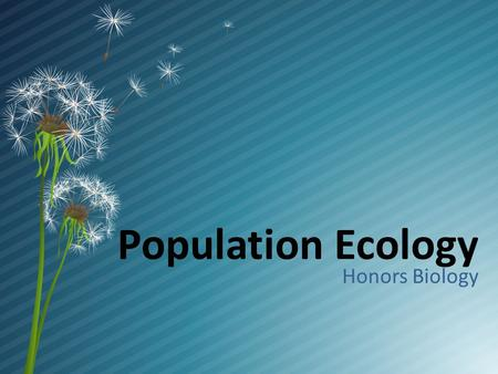 Population Ecology Honors Biology Life takes place in populations Population – group of individuals of same species in same area at same time  rely.