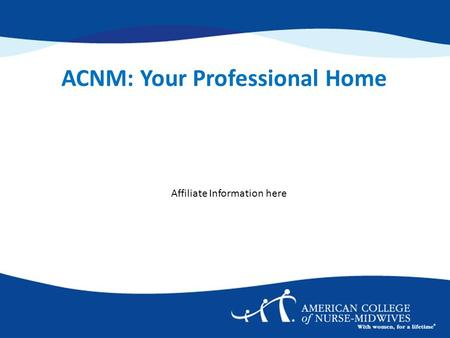 Affiliate Information here ACNM: Your Professional Home.