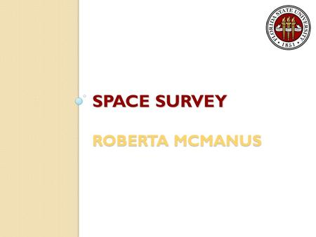 "SPACE SURVEY ROBERTA MCMANUS What are Facilities & Administrative (F&A) Costs? ""those that are incurred for common or joint objectives [of the University]"
