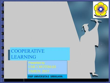 Notebook Freestyle Script Font COOPERATIVE LEARNING Presented by: UMI CHOTIMAH TAHUN 2015.