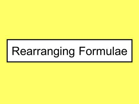Rearranging Formulae. Things to remember: Don't rush it. You must go through each stage of your method and not try to skip any. If you are making x the.